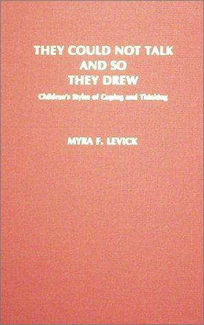 Image for They Could Not Talk and So They Drew: Children's Styles of Coping and Thinking