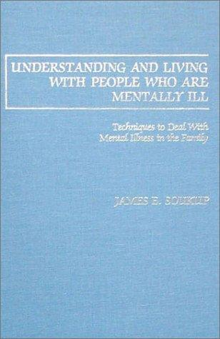 Understanding and living with people who are mentally ill
