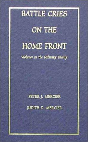 Image for Battle Cries on the Home Front: Violence in the Military Family