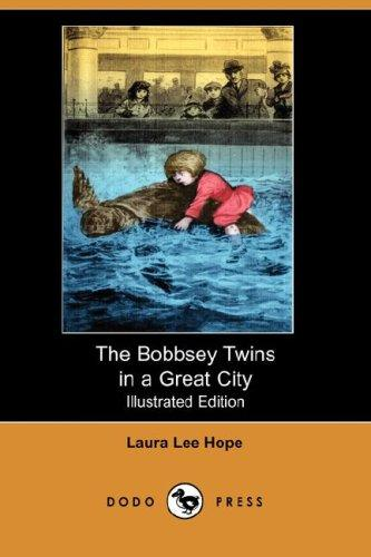 The Bobbsey Twins in a Great City (Illustrated Edition) (Dodo Press)