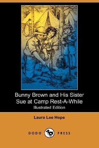 Bunny Brown and His Sister Sue at Camp Rest-A-While (Illustrated Edition) (Dodo Press)