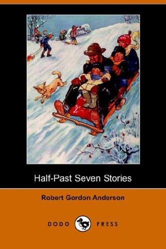 Half-Past Seven Stories (Illustrated Edition) (Dodo Press)