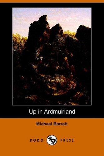 Download Up in Ardmuirland (Dodo Press)