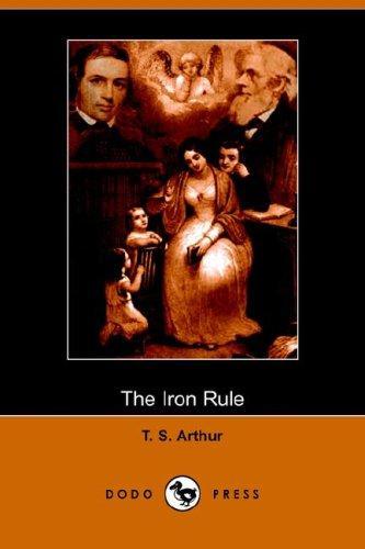 Download The Iron Rule (Dodo Press)