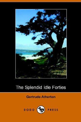 The Splendid Idle Forties