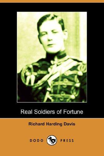 Real Soldiers of Fortune (Dodo Press)