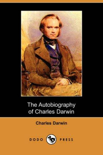 Download The Autobiography of Charles Darwin (Dodo Press)