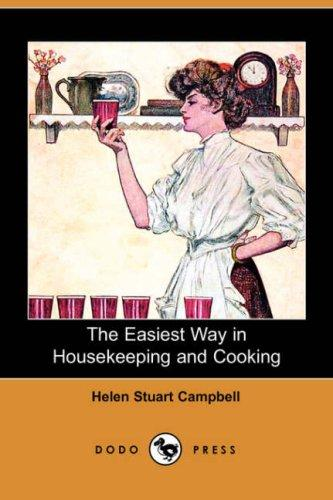 Download The Easiest Way in Housekeeping and Cooking (Dodo Press)