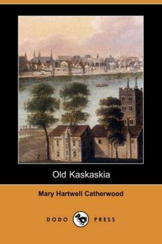 Old Kaskaskia (Dodo Press)
