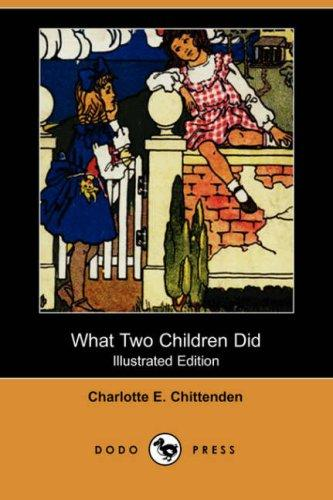 Download What Two Children Did (Illustrated Edition) (Dodo Press)