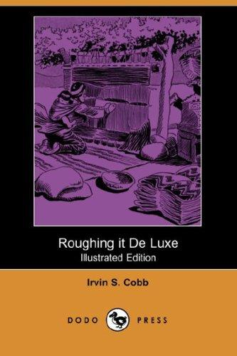Download Roughing it De Luxe (Illustrated Edition) (Dodo Press)