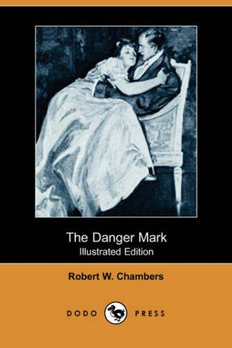 The Danger Mark (Illustrated Edition) (Dodo Press)