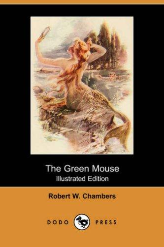 Download The Green Mouse (Illustrated Edition) (Dodo Press)