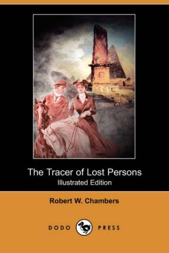 Download The Tracer of Lost Persons (Illustrated Edition) (Dodo Press)