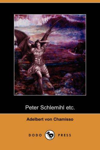 Peter Schlemihl etc. (Dodo Press)