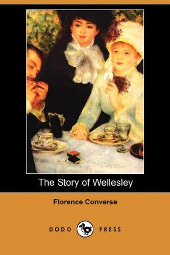The Story of Wellesley (Dodo Press)