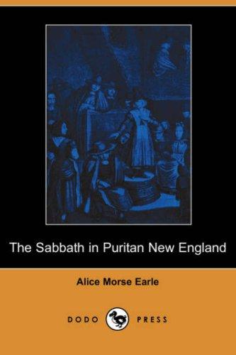 The Sabbath in Puritan New England (Dodo Press)