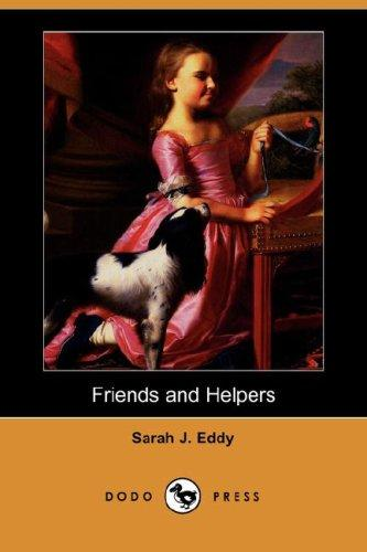 Download Friends and Helpers (Dodo Press)