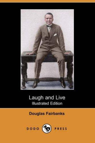 Laugh and Live (Illustrated Edition) (Dodo Press)