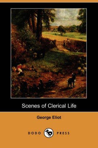 Scenes of Clerical Life (Dodo Press)