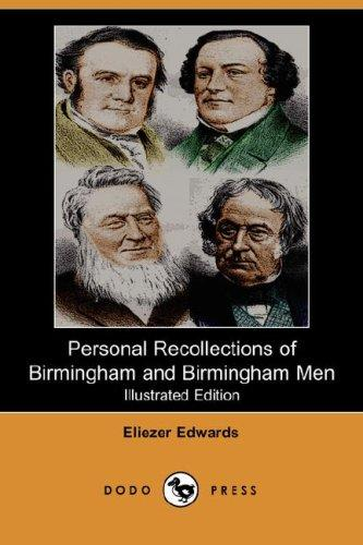 Personal Recollections of Birmingham and Birmingham Men (Illustrated Edition) (Dodo Press)