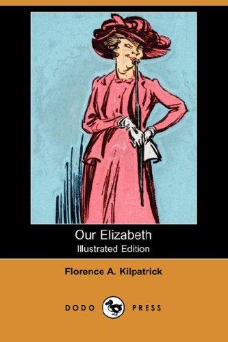 Download Our Elizabeth (Illustrated Edition) (Dodo Press)