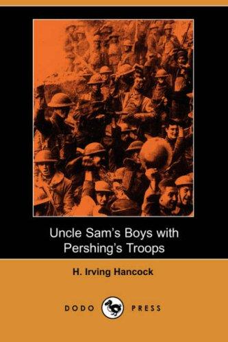 Download Uncle Sam's Boys with Pershing's Troops (Dodo Press)