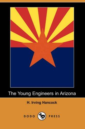 The Young Engineers in Arizona (Dodo Press)