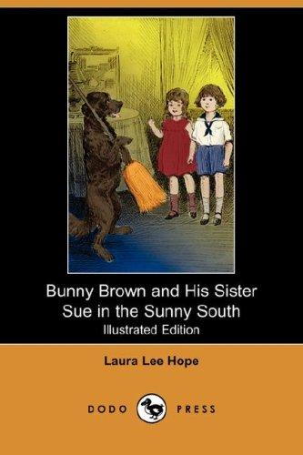 Download Bunny Brown and His Sister Sue in the Sunny South (Illustrated Edition) (Dodo Press)