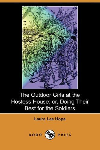 Download The Outdoor Girls at the Hostess House; or, Doing Their Best for the Soldiers (Dodo Press)