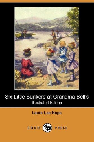 Six Little Bunkers at Grandma Bell's (Illustrated Edition) (Dodo Press)