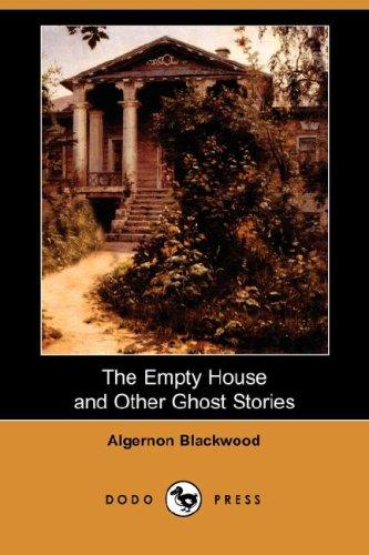 The Empty House and Other Ghost Stories (Dodo Press)