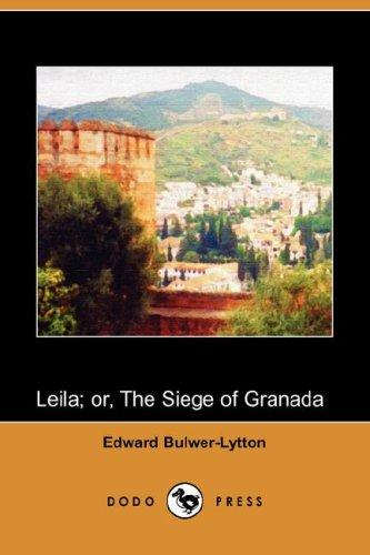 Download Leila; or, The Siege of Granada (Dodo Press)