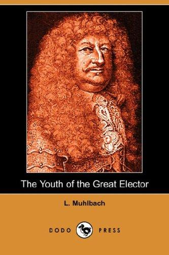 The Youth of the Great Elector (Dodo Press)