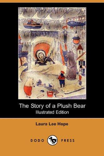 Download The Story of a Plush Bear (Illustrated Edition) (Dodo Press)