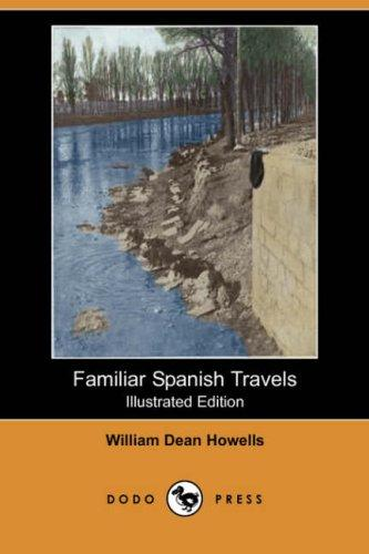 Download Familiar Spanish Travels (Illustrated Edition) (Dodo Press)