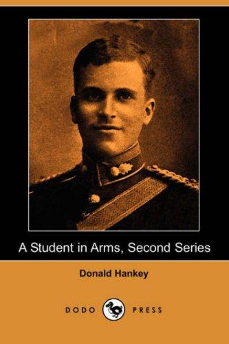 A Student in Arms, Second Series (Dodo Press)