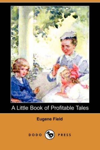 Download A Little Book of Profitable Tales (Dodo Press)
