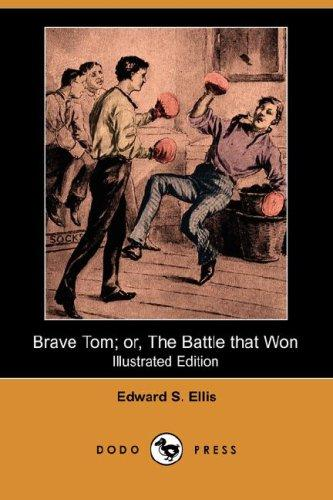 Download Brave Tom; or, The Battle that Won (Illustrated Edition) (Dodo Press)