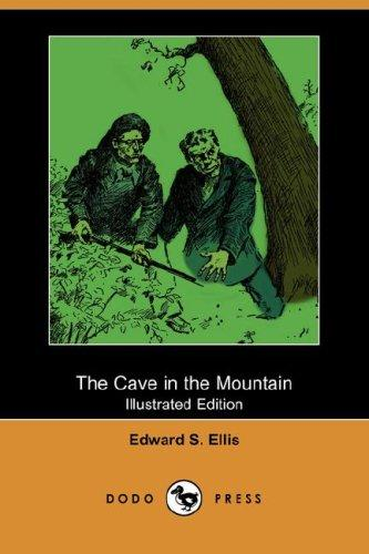 The Cave in the Mountain (Illustrated Edition) (Dodo Press)