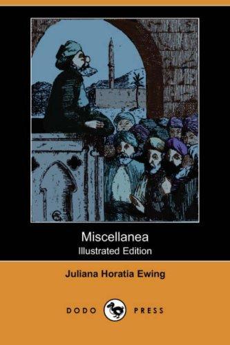 Miscellanea (Illustrated Edition) (Dodo Press)