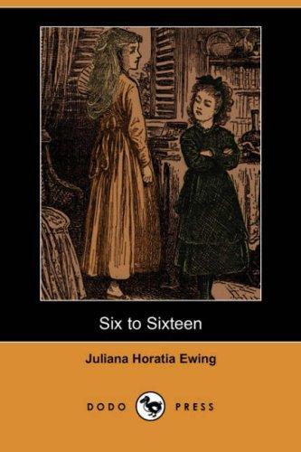 Download Six to Sixteen (Dodo Press)