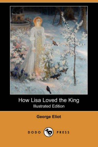 Download How Lisa Loved the King (Illustrated Edition) (Dodo Press)