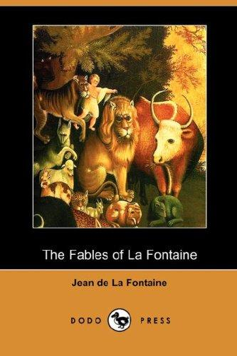 The Fables of La Fontaine (Dodo Press)