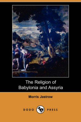 Download The Religion of Babylonia and Assyria (Dodo Press)