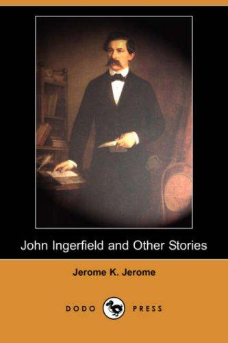 Download John Ingerfield and Other Stories (Dodo Press)