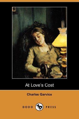 At Love's Cost (Dodo Press)