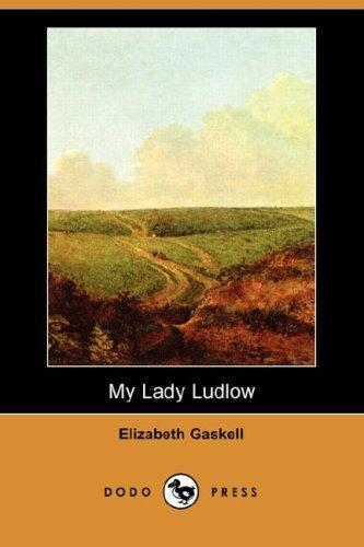 Download My Lady Ludlow (Dodo Press)