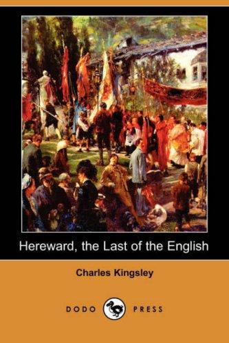 Hereward, the Last of the English (Dodo Press)