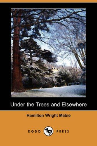 Under the Trees and Elsewhere (Dodo Press)
